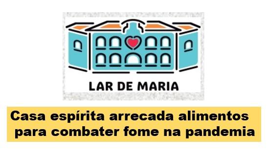 Lar de Maria reforça campanha contra fome na pandemia